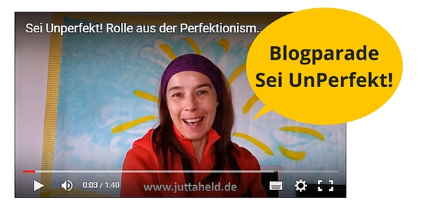 Blogparade Sei UnPerfekt
