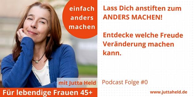 Lass Dich anstiften zum ANDERS MACHEN - Podcast-Startfolge