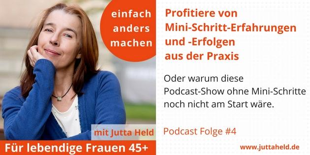 Podcast Folge 4 - Profitiere von Erfolgen und Erfahrungne mit Mini-Schritten aus der Praxis